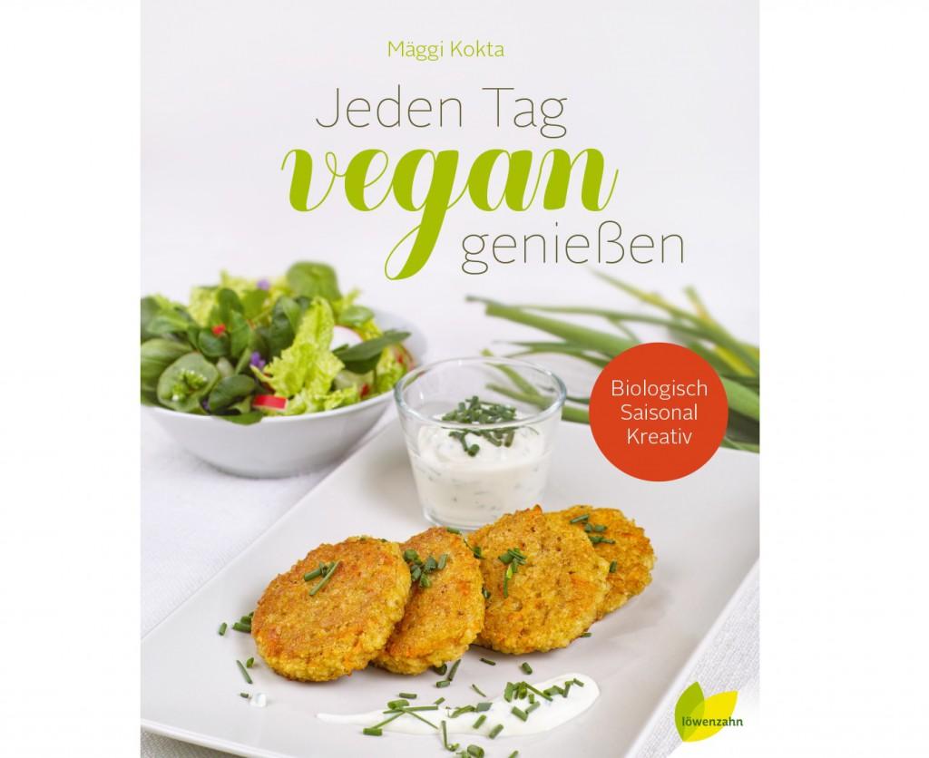 Jeden Tag vegan genießen von Mäggi Kokta