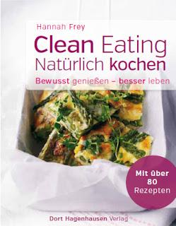 Clean Eating - Natürlich kochen von Hannah Frey Rezension