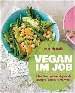 Vegan im Job von Patrick Bolk