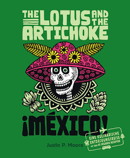 The Lotus and the Artichoke - Mexico! von Justin P. Moore Rezension